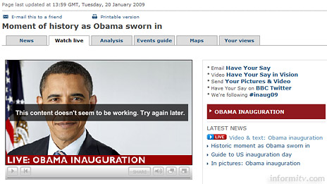 At the critical moment during the inauguration of the United States President Barak Obama, the BBC web site displays an error message, advising users to try again later.