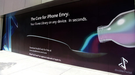 This doubleTwist advert appeared briefly in front of an Apple store in San Francisco. Photo: Jon Lech Johansen.