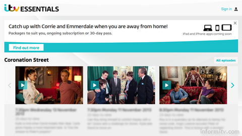 ITV Essentials, enabling viewers to keep up with their favourite soaps while abroad.
